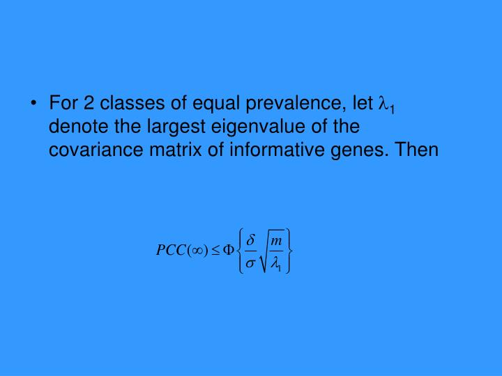 For 2 classes of equal prevalence, let