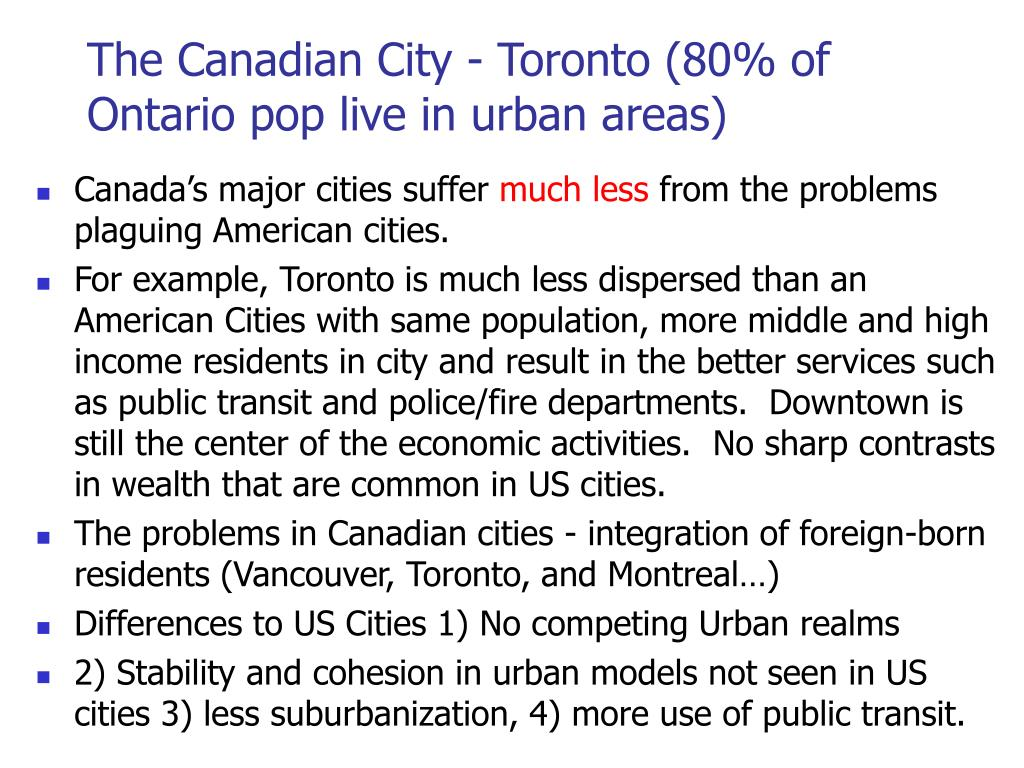 The Canadian City - Toronto (80% of Ontario pop live in urban areas)