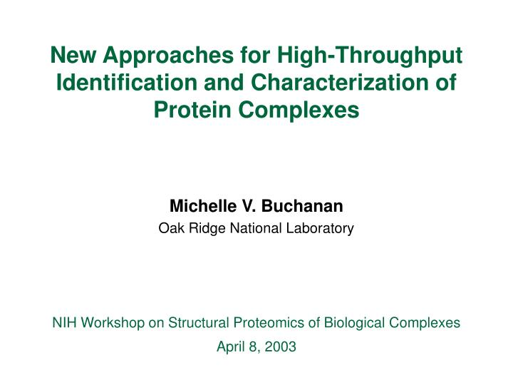 New approaches for high throughput identification and characterization of protein complexes