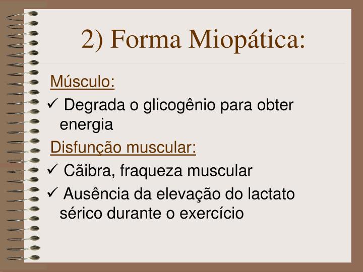2) Forma Miopática: