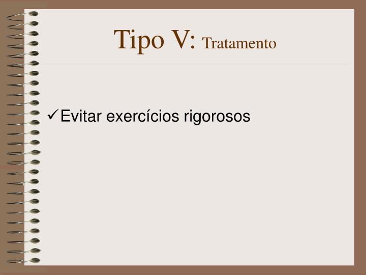Tipo V: