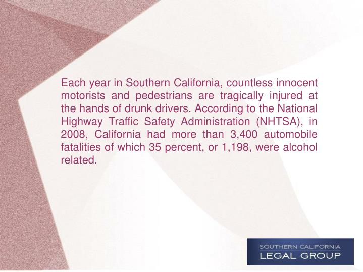 Each year in Southern California, countless innocent motorists and pedestrians are tragically injure...