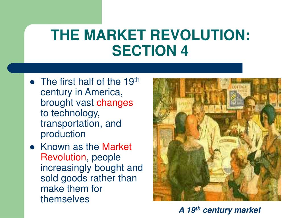 the market revolution The market revolution summary- read about the changes taking place in 19th century market revolution in the united states.