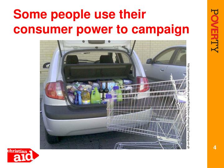 Some people use their consumer power to campaign
