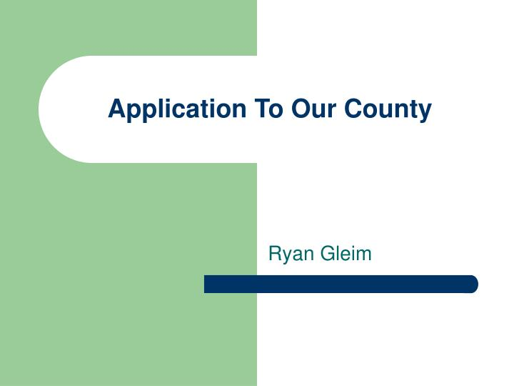 Application To Our County