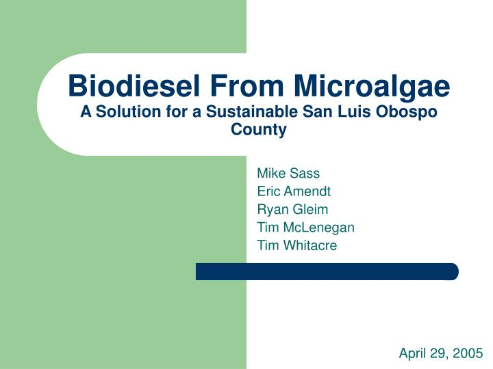 Biodiesel from microalgae a solution for a sustainable san luis obospo county