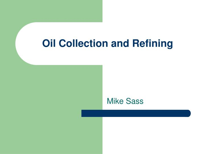 Oil Collection and Refining