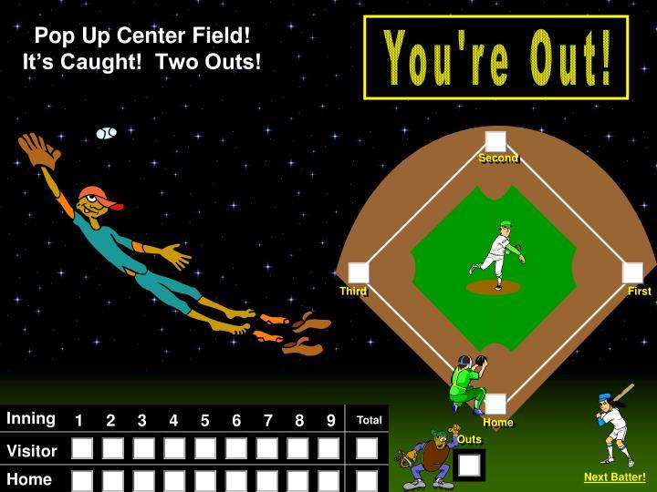 Pop Up Center Field!