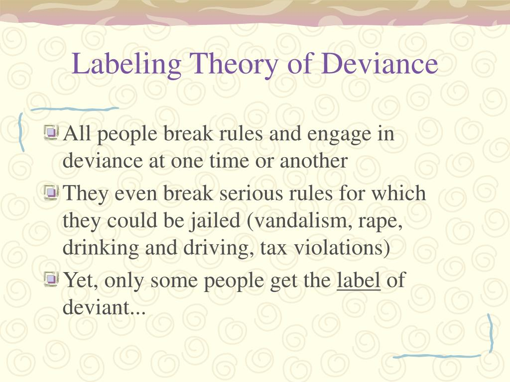 Labeling Theory of Deviance