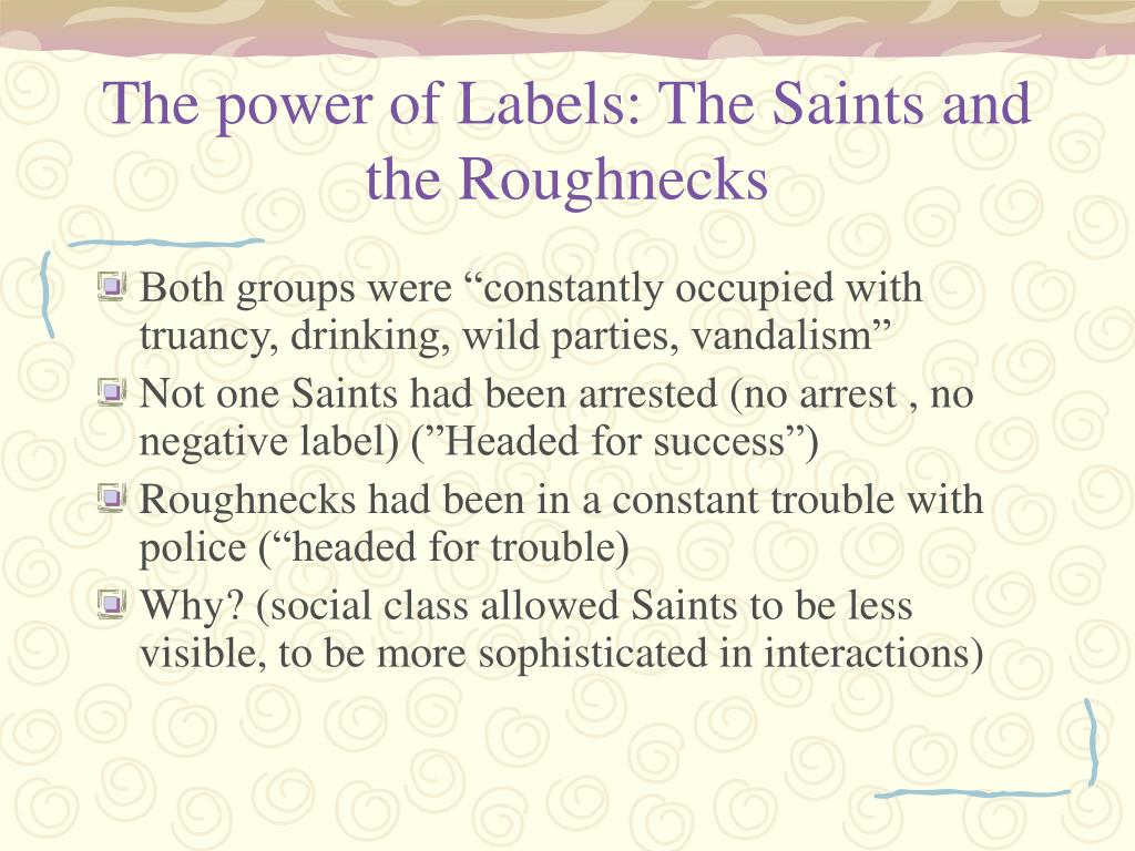 The power of Labels: The Saints and the Roughnecks