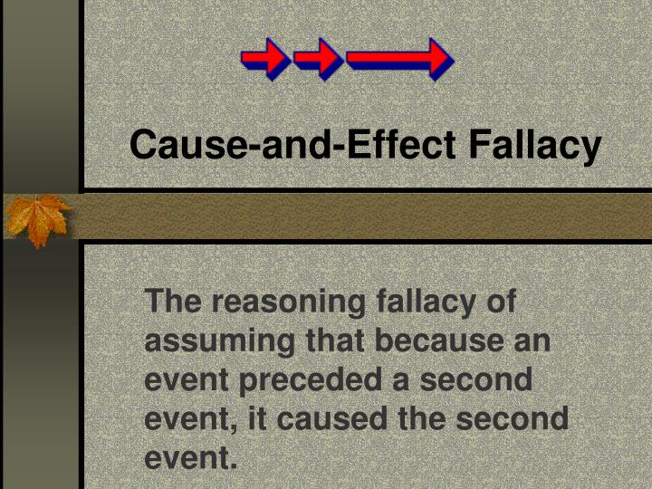 Cause-and-Effect Fallacy
