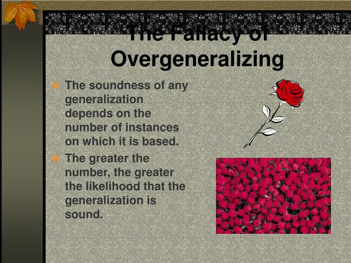 The Fallacy of Overgeneralizing