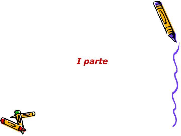 I parte
