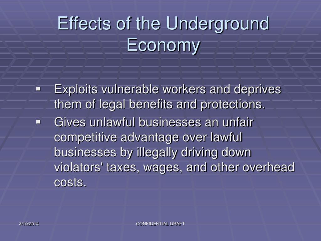 Effects of the Underground Economy