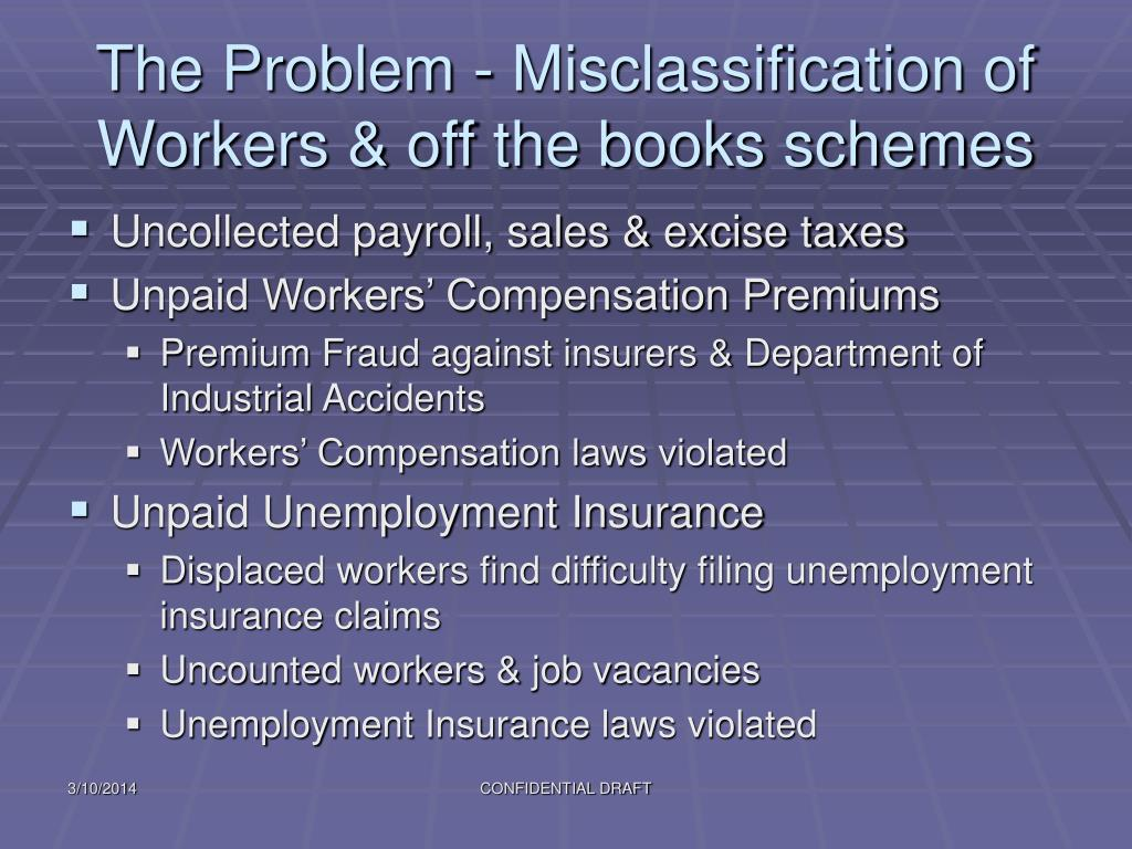 The Problem - Misclassification of Workers & off the books schemes