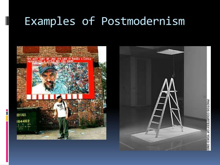 Examples of Postmodernism