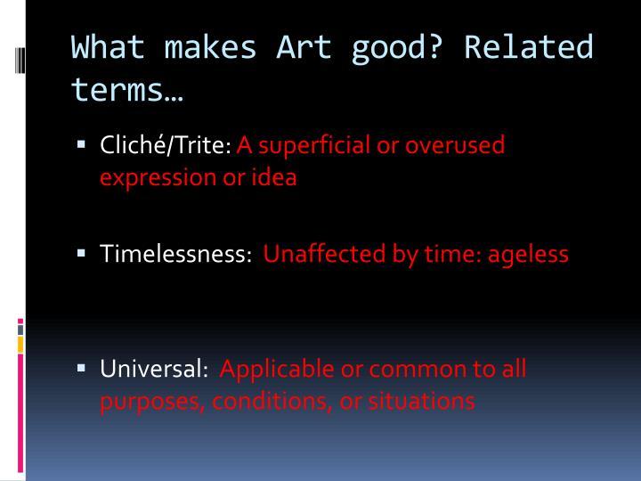 What makes Art good?