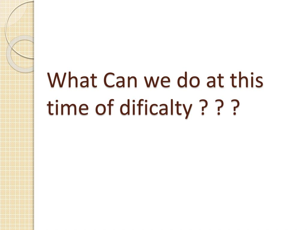 What Can we do at this time of