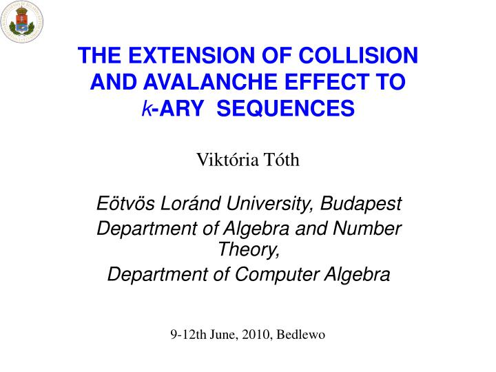 The extension of collision and avalanche effect to k ary sequences