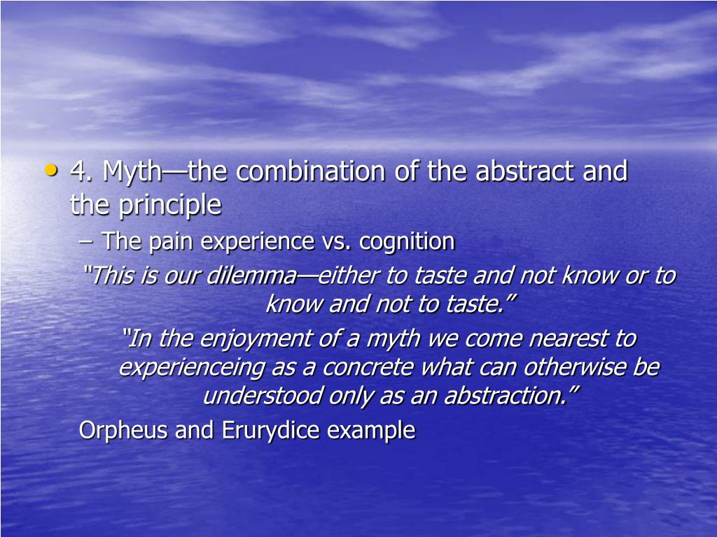 4. Myth—the combination of the abstract and the principle
