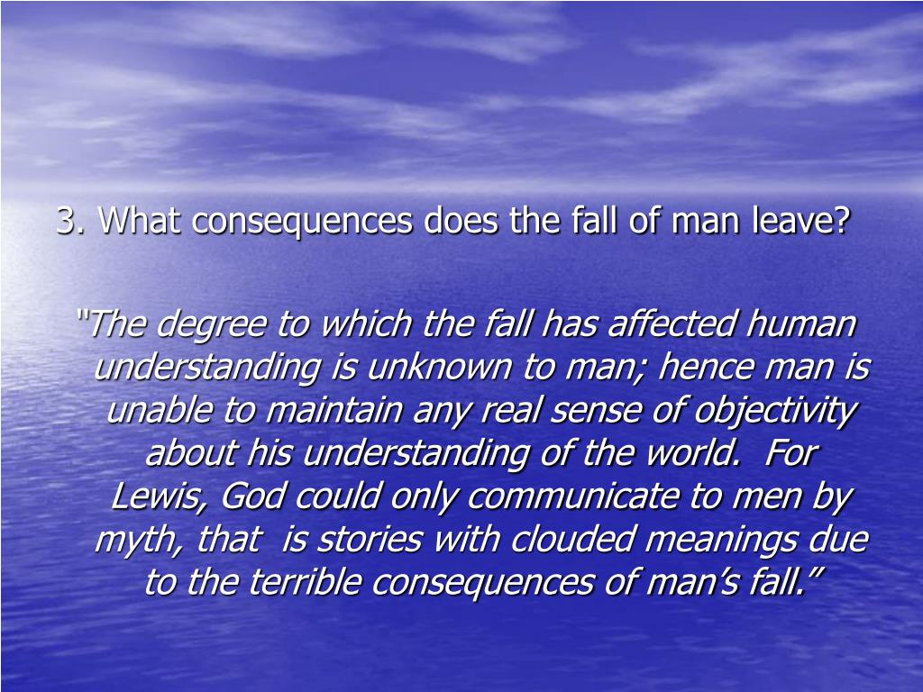 3. What consequences does the fall of man leave?