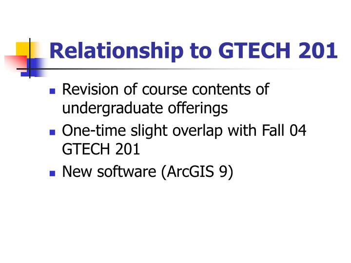 Relationship to GTECH 201