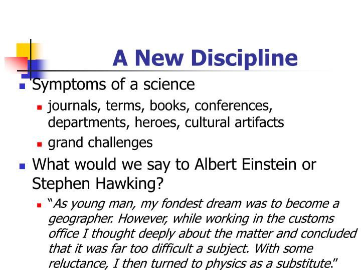 A New Discipline