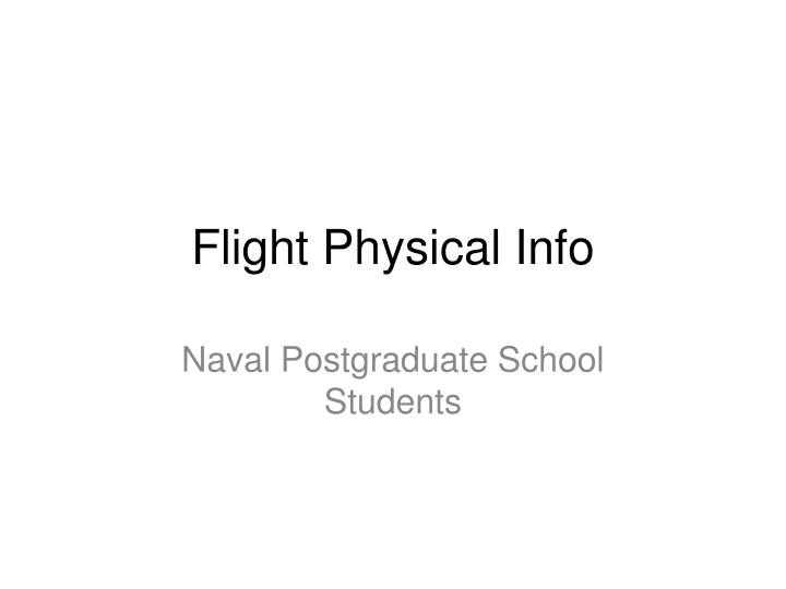 Flight Physical Info