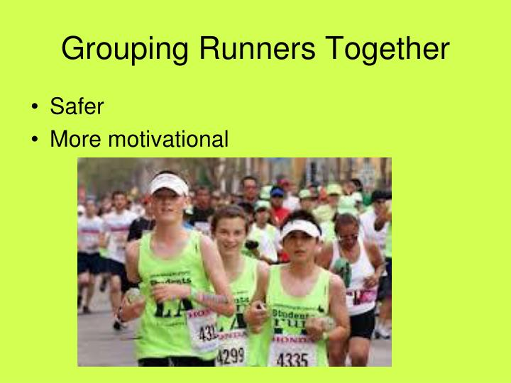 Grouping Runners Together