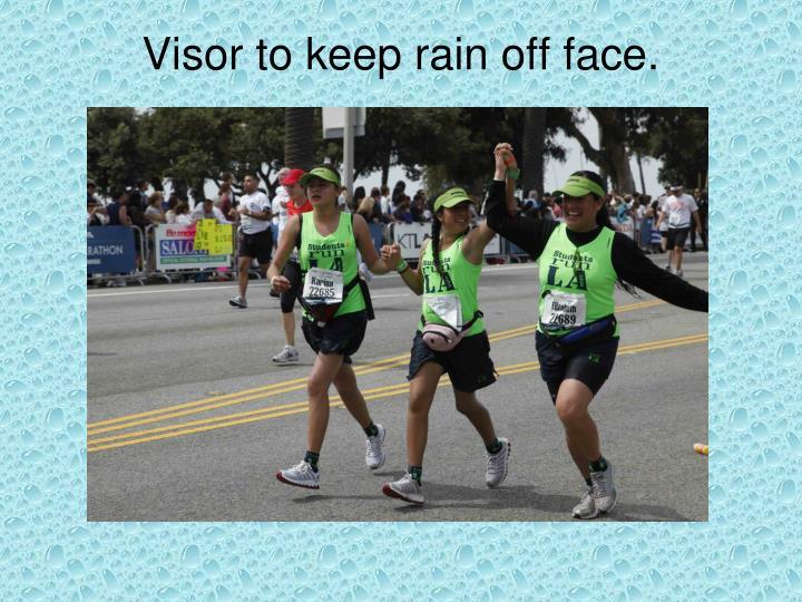 Visor to keep rain off face.