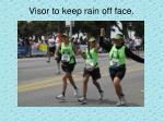 visor to keep rain off face