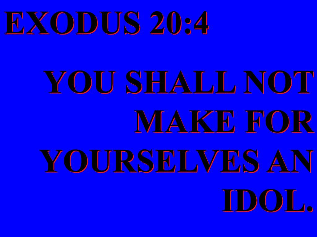 EXODUS 20:4
