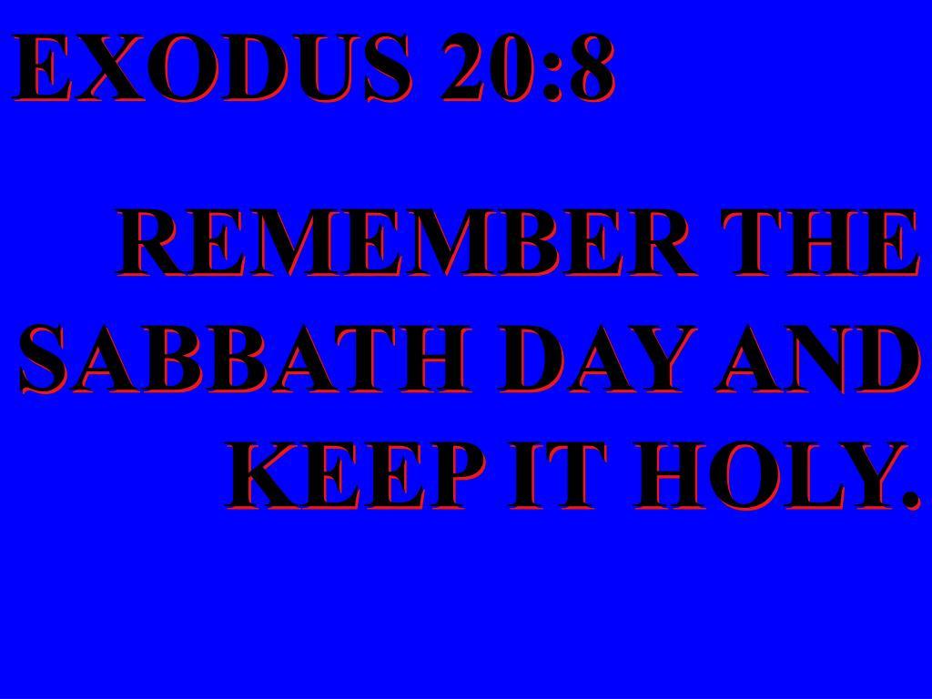 EXODUS 20:8