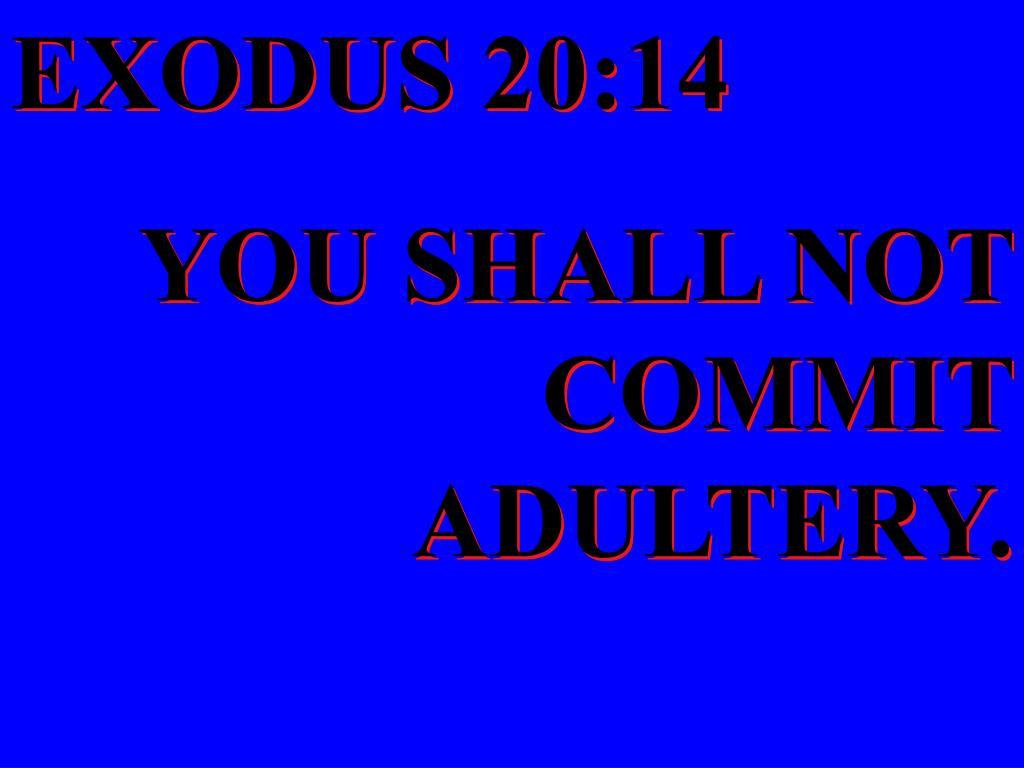 EXODUS 20:14