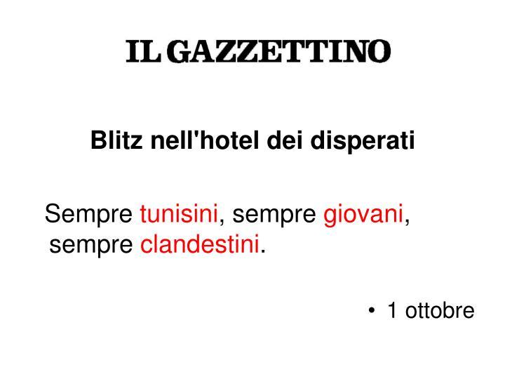 Blitz nell'hotel dei disperati