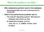 what if the problem is not sql