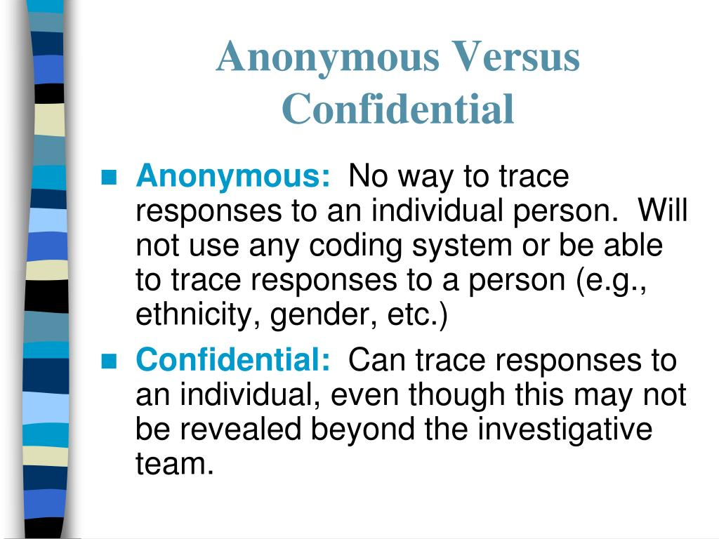 Anonymous Versus Confidential