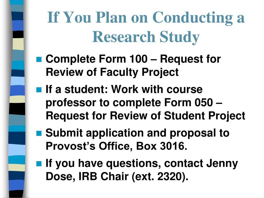 If You Plan on Conducting a Research Study