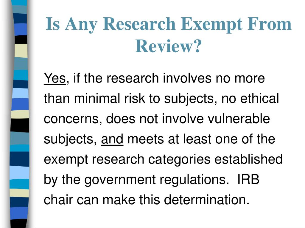 Is Any Research Exempt From Review?