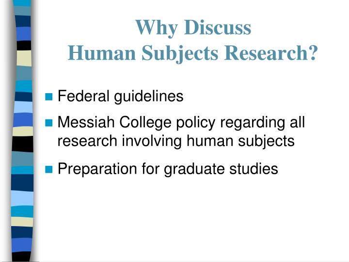 Why discuss human subjects research