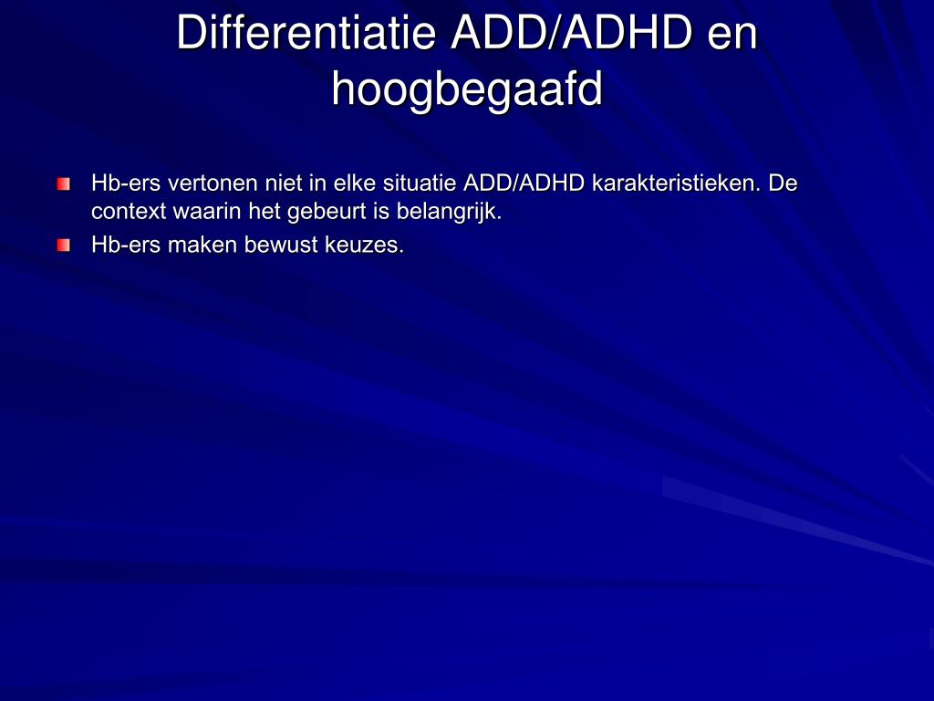 Differentiatie ADD/ADHD en hoogbegaafd