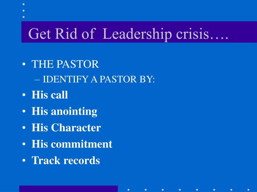 Get Rid of  Leadership crisis….