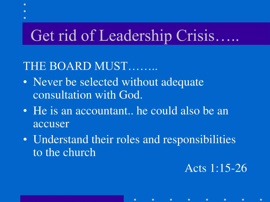 Get rid of Leadership Crisis…..