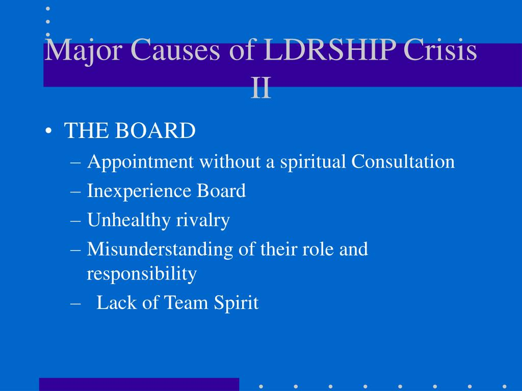 Major Causes of LDRSHIP Crisis II