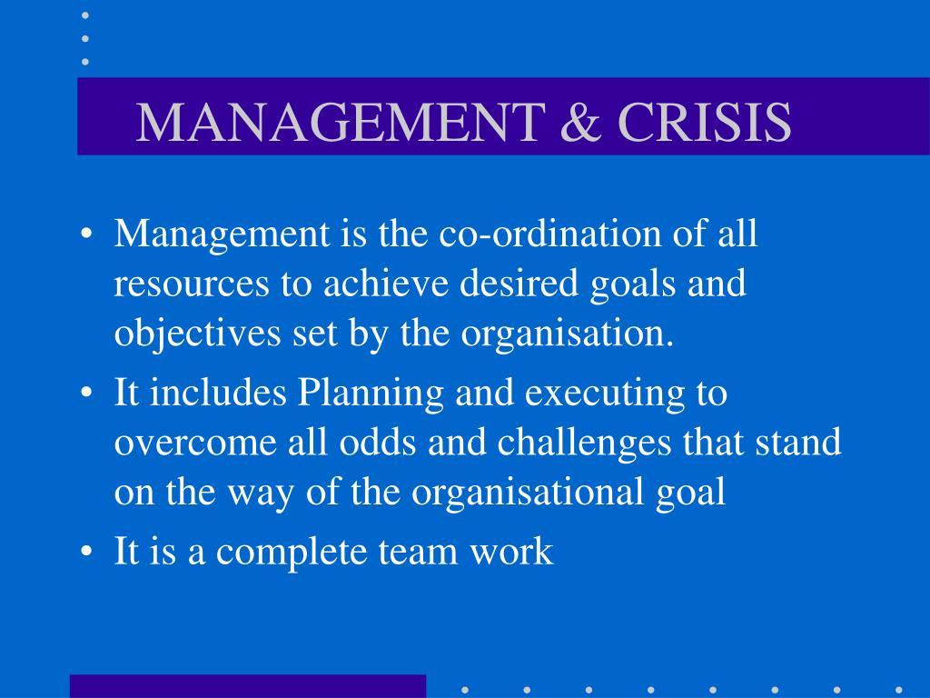 MANAGEMENT & CRISIS
