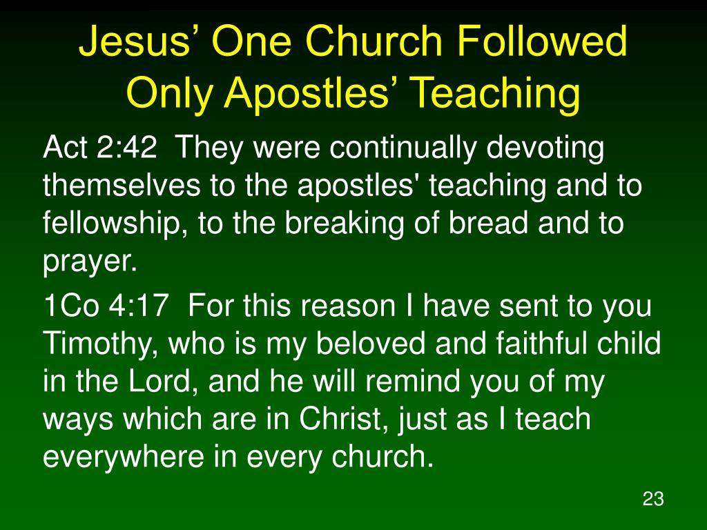 Jesus' One Church Followed Only Apostles' Teaching