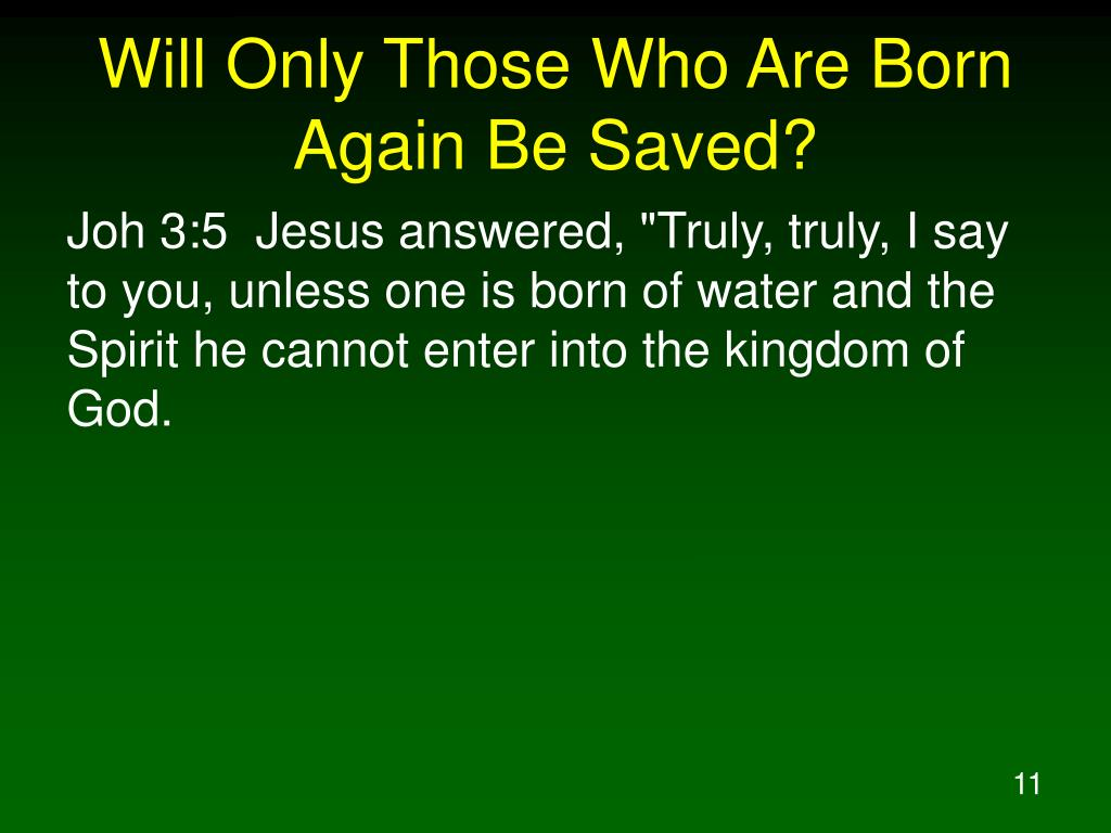 Will Only Those Who Are Born Again Be Saved?