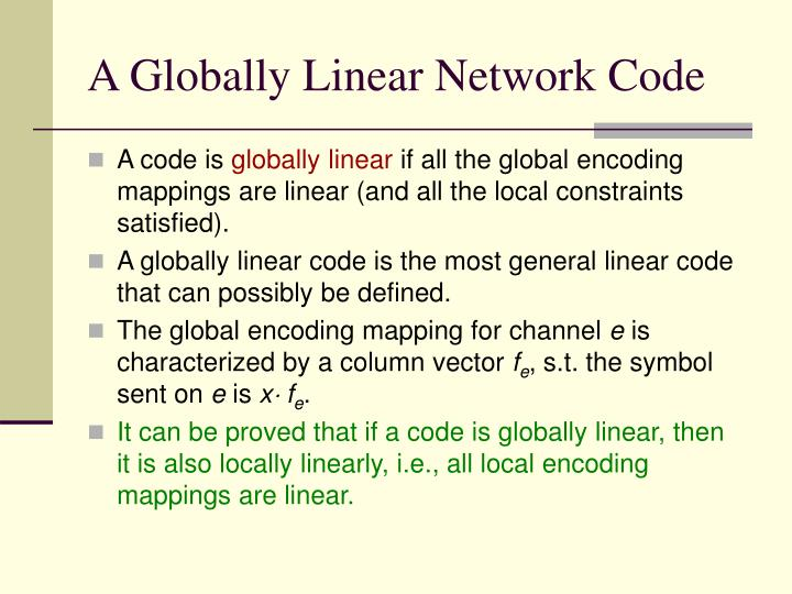A Globally Linear Network Code