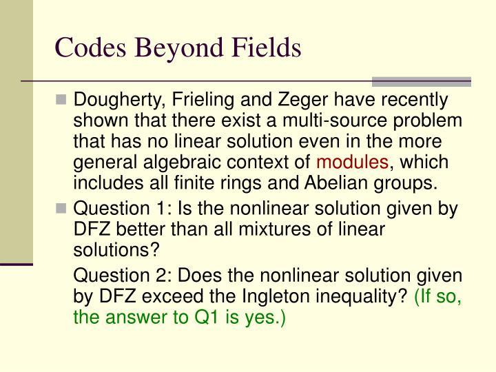 Codes Beyond Fields