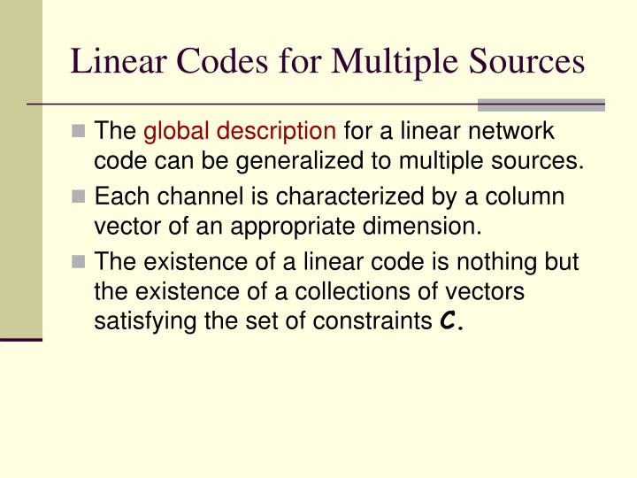Linear Codes for Multiple Sources